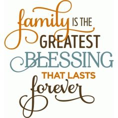 Silhouette Design Store - View Design family is the greatest blessing phrase Silhouette Sign, Thanksgiving Quotes, Wall Quotes, Wall Sayings, Family Love, Cute Quotes, Trust God, Relationship Tips, Word Art