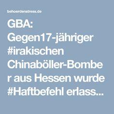 GBA: Gegen17-jähriger #irakischen Chinaböller-Bomber aus Hessen wurde #Haftbefehl erlassen! › Behoerdenstress Justiz, Stress, Boarding Pass, Hessen, Karlsruhe, Psychological Stress