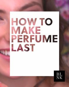 Want your perfume to last all day? Try this trick.