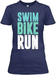 Swim Bike Run Navy T-Shirt #Triathlon