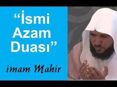 """""""MÜKEMMEL BİR DUA"""" ⁄ """"İsmi Azam Duası"""" İmam Mahir ⁄ Türkçe anlamınıda okuyarak Dua Edebilirsiniz) - YouTube"""