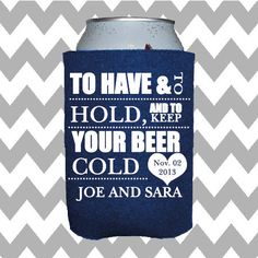 Wedding Koozie - To Have and To Hold- 100 personalized on Etsy