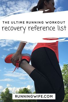 The Ultimate Running Workout Recovery Reference List | @Sara | Runner, Wife, Mom-to-Be