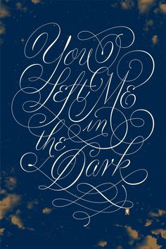 "As a part of Florence and the Machine's North American tour, MSN commissioned several artists to make a special edition poster based on a song / lyrics from the band. This is  Cosmic Love and the lyric is ""You left me in the dark."" The poster was printed 3 color screen print, a dark navy, gold metallic, and glow in the dark ink for the lettering. - Jessica Hische"