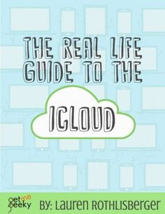 The Real Life Guide to the iCloud at lifeyourway.net