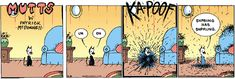 Ka-Poof - MUTTS Comic Strip by Patrick McDonnell