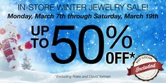 Tell all your friends Westchester. It's our Winter Jewelry Sale. Up to 50% off everything in our stores (except Rolex & David Yurman).