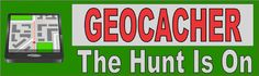 """10""""x3"""" Geocacher The Hunt Is On Bumper magnets Vinyl Decals Car magnet Decal"""