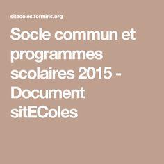 Socle commun et programmes scolaires 2015 - Document sitEColes
