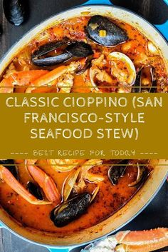 Classic Cioppino is a true favorite Italian seafood stew originating in the incredible city of San Francisco. Seafood Cioppino, Cioppino Recipe, Seafood Soup, Seafood Dishes, Fish Recipes, Seafood Recipes, Soup Recipes, Cooking Recipes, Healthy Recipes