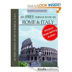 101 Free Things To Do In Rome & Italy, Kindle version, FREE for Amazon Prime Members.