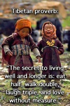 I don't know if this is Tibetan or not, but I do know, its something we all could benefit from.