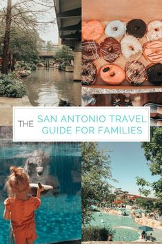 san antonio texas travel guide for families, best food, activities and things to see positively oakes