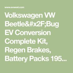 Volkswagen VW Beetle/Bug EV Conversion Complete Kit, Regen Brakes, Battery Packs 1956-1977, EV West - Electric Vehicle Parts, Components, EVSE Charging Stations, Electric Car Conversion Kits