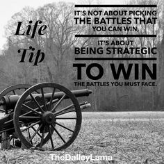 Picking your battles means picking your strategy! #entrepreneur #lifetips #inspiration #motivation #TheDalleyLama