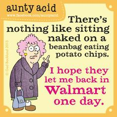 We've had SO many of our fabulous US fans asking why you can't purchase Aunty Acid in Walmart yet! Well quite frankly, there's no supply if they don't know about the demand Folks! So we need your help friends. Please sign this petition so you can show the Big boys at Walmart how much you'd love to see Aunty's witty words lining the shelves at your local outlet! Simply click the link and place your vote. Thank you! http://www.ipetitions.com/petition/get-aunty-acid-into-walmart/
