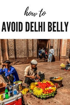 How to Avoid Getting Sick in India - ways to prevent Delhi Belly and tips so you can still enjoy street food! Delhi Belly, India Travel, India Trip, India Street, India Shopping, Delhi India, Goa India, Travel Information, Incredible India