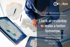 I AM AN ANALYST I look at yesterday to make a better tomorrow.  Join www.buzbyte.com/. Share your professional story with #buzbyte #joinbuzbyte, #buzbyte, #Yourprofessionalstory, #buzbyteteam Video Resume, Tomorrow Will Be Better, Join, How To Make
