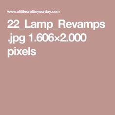 22_Lamp_Revamps.jpg 1.606×2.000 pixels