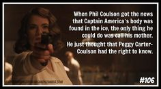 """""""When Phil Coulson got the news that Captain America's body was found in the ice, the only thing he could do was call his mother. He just thought that Peggy Carter-Coulson had the right to know."""" [hedcanon submitted by myheartbelongstoerik]"""