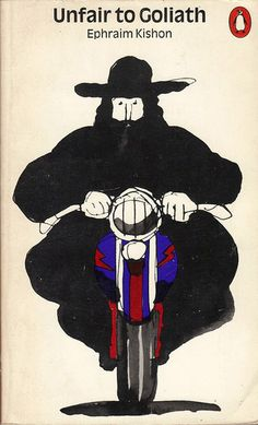 Ephraim Kishon, Unfair to Goliath, Penguin, 1971. Cover drawing by Milton Glaser.