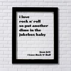 Joan Jett - Transparent Print - i love rock n' roll so put another dime in the jukebox baby -Song Lyric Art Print - Music Quote by BurntBranch on Etsy https://www.etsy.com/listing/251898040/joan-jett-transparent-print-i-love-rock