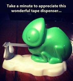 Awesome tape dispenser…