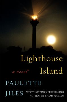Lighthouse Island, by Paulette Jiles  Selection for May 2015