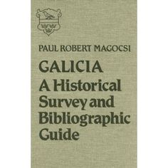 Magocsi, Paul Robert. Galicia: A Historical Survey and Bibliographic Guide. Toronto: Published in association with the Canadian Institute of Ukrainian Studies and the Harvard Ukrainian Research Institute by University of Toronto Press, 1983. [Z2514 .G2 M35 (PJRC)]  http://go.utlib.ca/cat/2824938  This is an extremely valuable source for anyone interested in Galicia. The book highlights socioeconomic, political, literary, linguistic, and archeological development.
