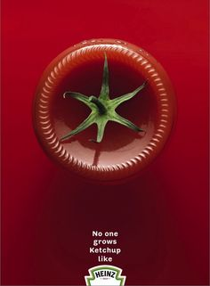 Minimalist ads make impact with clear / powerful messages. Heinz example #in