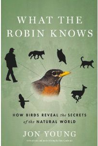 "Renown naturalist and tracker Jon Young just announced the release of his new book, What the Robin Knows: How Birds Reveal the Secrets of the Natural World. This website is a companion to the book, where you can get a free sneak peek, and even listen to examples of the ""five voices"" of bird language in action."