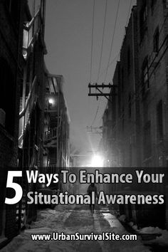 5 Ways To Enhance Your Situational Awareness