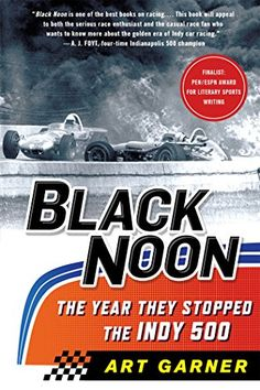 Black Noon: The Year They Stopped the Indy 500 St. Martin...