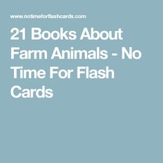 21 Books About Farm Animals - No Time For Flash Cards
