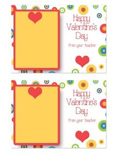 Valentines from the Teacher. This file contains two 5X7 Valentines you can make for your students.