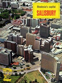1890 – Salisbury, Rhodesia, is founded. Salisbury, Zimbabwe History, Out Of Africa, Lest We Forget, All Nature, Travel Posters, Tourism Poster, Homeland, South Africa