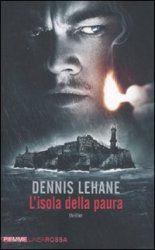 L'isola della paura di Dennis Lehane, recensione