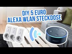 Amazon Echo | Alexa DIY WIFI Steckdosen [Deutsch] - YouTube