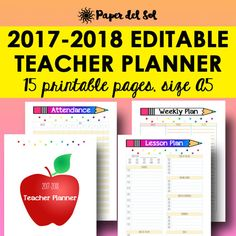 Editable Teacher Lesson Planner 2017-2018 This A5 sized Teacher Planner is designed to keep your lesson plans organized for the 2017 - 2018 school year! Best of all, this planner includes 12 editable pages that can be typed into right on your computer!