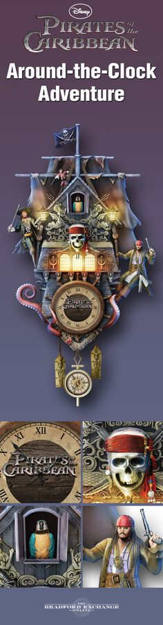 Around-the-Clock Adventure Bring the seafaring thrill of the Black Pearl into your home! The Disney Pirates of the Caribbean Cuckoo Clock features all your favorite characters, real fabric sails, eerie lantern lights, movie music and a parrot cuckoo.