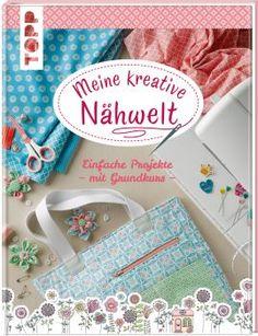 Meine kreative Nähwelt https://www.topp-kreativ.de/naehen-mit-stoffresten-6448.html #frechverlag #topp #diy #naehen