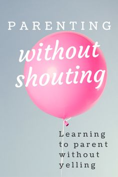 learning to parent without shouting