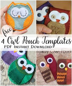 4 owl pouches and their templates–into one handy, beautiful PDF Fabric Crafts, Sewing Crafts, Sewing Projects, Craft Projects, Felt Projects, Crafts To Make, Crafts For Kids, Arts And Crafts, Felt Owls