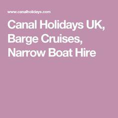 Canal Holidays UK, Barge Cruises, Narrow Boat Hire