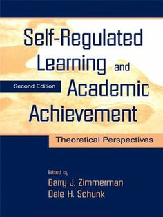 Self-Regulated Learning and Academic Achievement: Theoretical Perspectives by Barry J. Zimmerman. $11.43. 316 pages. Publisher: Routledge; 2 edition (August 21, 2012)