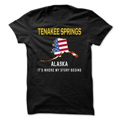 (Tshirt Cool Design) TENAKEE SPRINGS Its Where My Story Begins Discount 5% Hoodies, Funny Tee Shirts