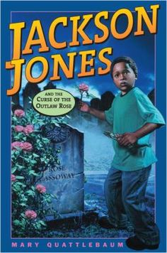 Cover image for Jackson Jones and the curse of the outlaw rose