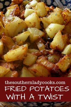 Fried potato breakfast bowl the southern lady cooks breakfast potatoes Country Fried Potatoes, Fried Potatoes Recipe, Best Fried Potatoes, Skillet Fried Potatoes, Potato Peel Pie Recipe, Breakfast Dishes, Breakfast Time, Breakfast Recipes, Breakfast Potato Casserole