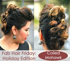 Fab Hair Friday: Holiday Edition Coiled Mohawk  Learn how to do this edgy and beautiful updo!    www.thelovehanger.com