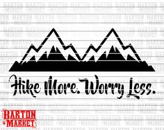 SVG File, Hike More, Worry Less, Water Bottle, Motivational, Quotes, Sayings, Outdoors, Hiking, Biking, Bicycle, Car Decal, Mountains, Country, Cross Country, Silhouette, Cricut, Design Space, Barton Market